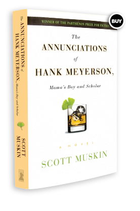 """MN Author Scott Muskin and """"The Annunciations of Hank Meyerson, Mama's Boy and Scholar"""""""