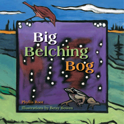 """""""Big Belching Bog"""" with MN Author Phyllis Root"""