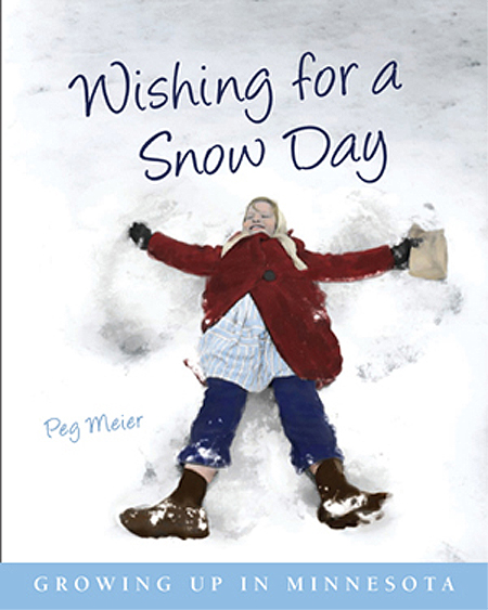 "MN Author Peg Meier and ""Wishing for a Snow Day"""