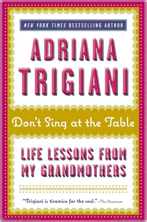 """Author Adrianna Trigiani and """"Don't Sing at the Table"""""""