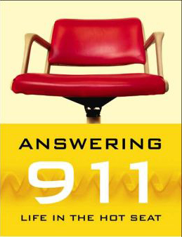 """""""Answering 911: Life in the Hot Seat"""" by Caroline Burau"""
