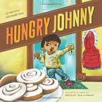 """Hungry Johnny"" by Cheryl Kay Minnema, illustrated by Wesley Ballinger"