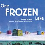 """""""One Frozen Lake"""" by Deb Larson"""
