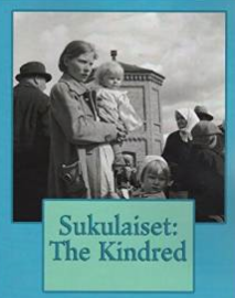 """""""Sukulaiset: The Kindred"""" by Mark  Munger"""