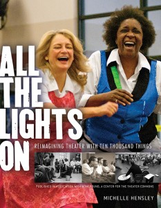 """""""All the Lights On: Reimagining Theater with Ten Thousand Things"""" by Michelle Hensley"""
