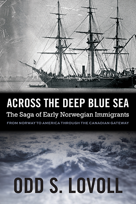 """MN Reads: """"Across the Deep Blue Sea: The Saga of Early Norwegian Immigrants"""" by Odd S. Lovoll"""