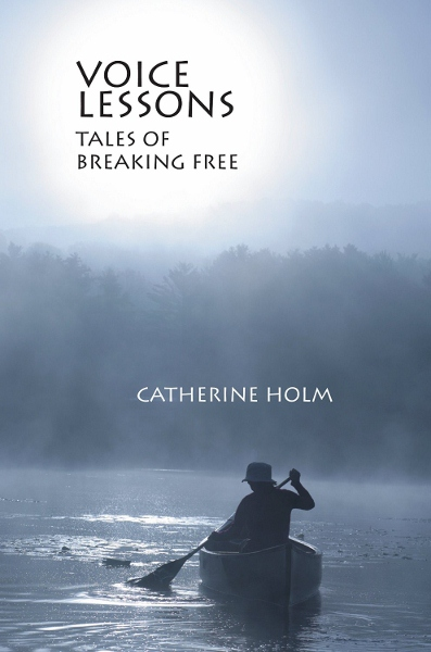 """MN Reads: Catherine Holm, """"Voice Lessons: Tales of Breaking Free"""""""
