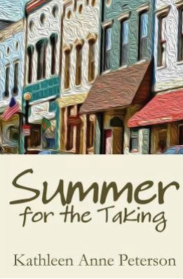 Summer for the Taking, by Kathy Peterson