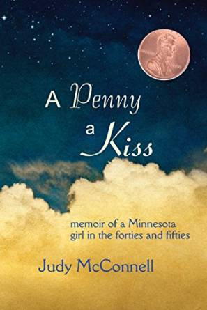 Judy McConnel to Discuss Her Book A Penny a Kiss: Memoir of a Minnesota Girl in the Forties and Fifties at the Granite City Book Club