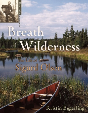 MN Reads: Breath of Wilderness: The Life of Sigurd Olson