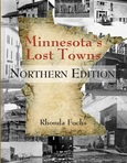 There Are Hundreds of Ghost Towns in Minnesota and Author Rhonda Fochs Discusses Them and How She Found Them