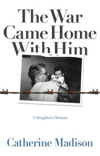 MN Reads: The War Came Home With Him: A Daughter's Memoir