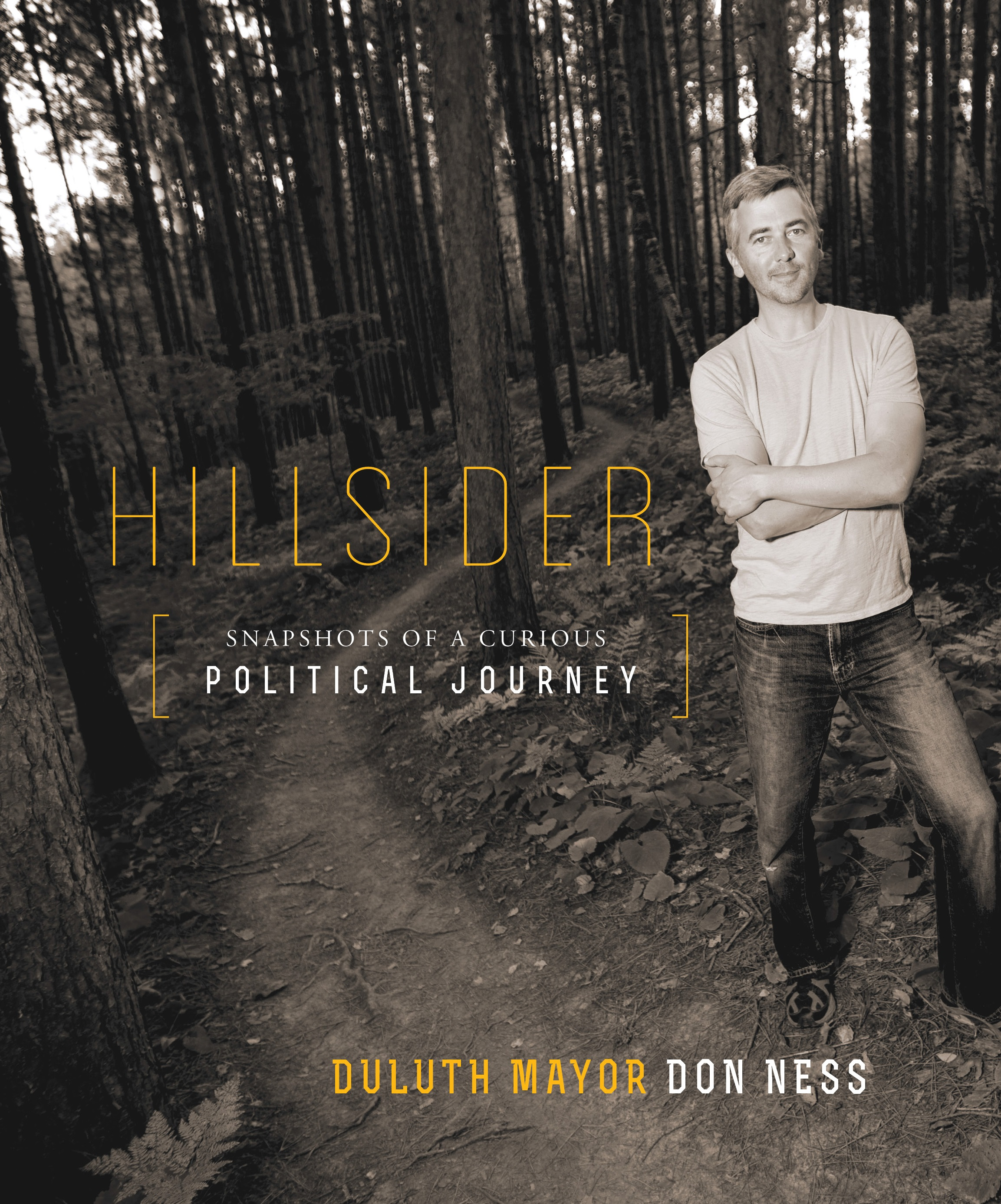 """""""Hillsider: Snapshots of a Curious Political Journey"""" by Don Ness"""