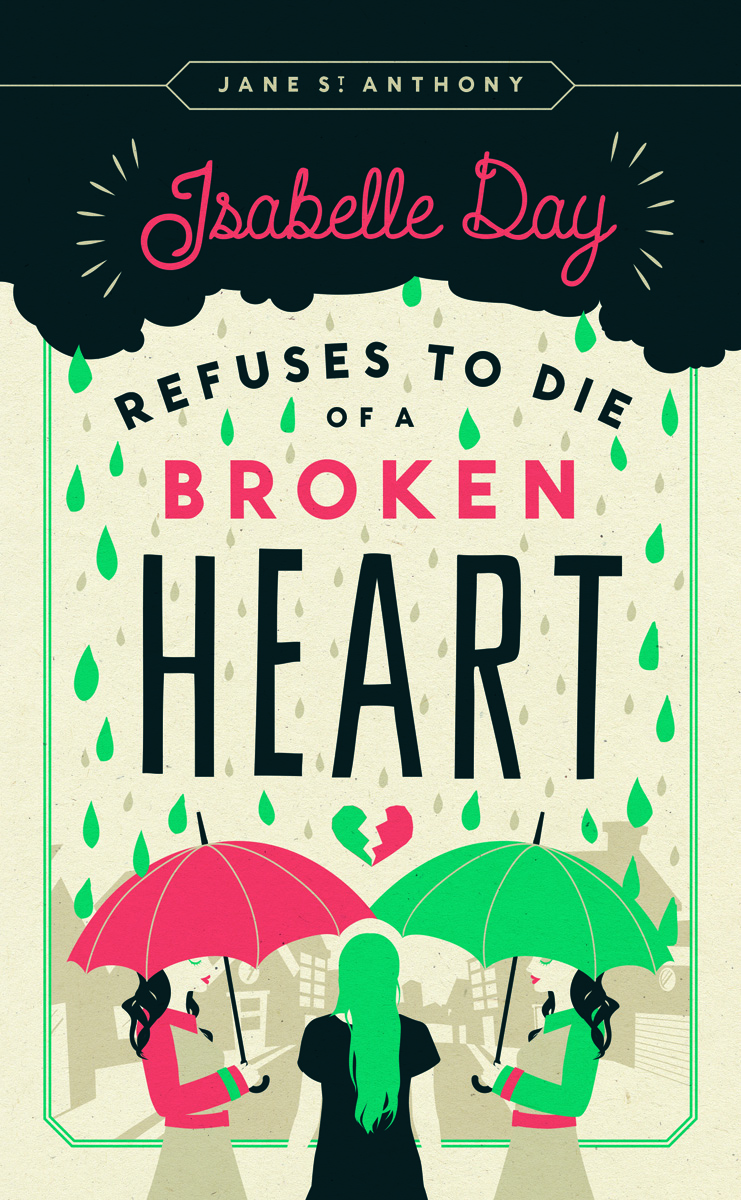 """Isabelle Day Refuses to Die of a Broken Heart"" by Jane St. Anthony"
