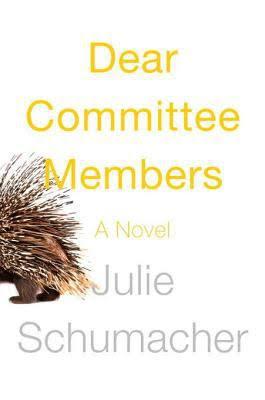 Julie Schumacher: Dear Committee Members
