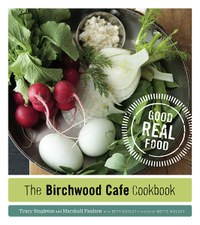 New Birchwood Cafe Cookbook features Good Real Food