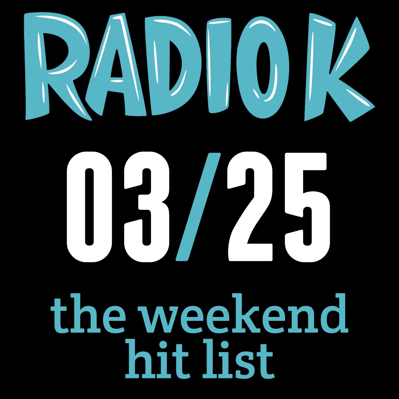 Weekend Hit List – 03/25/2015