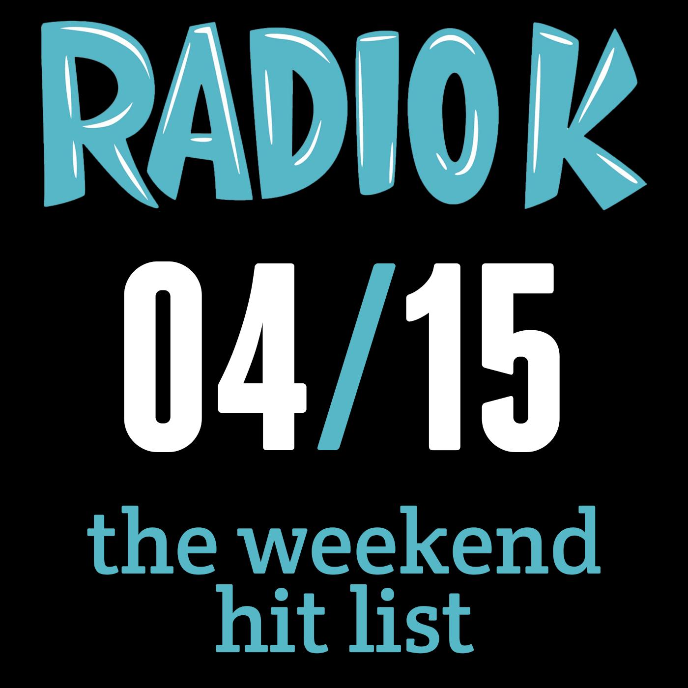 Weekend Hit List – 04/15/2016