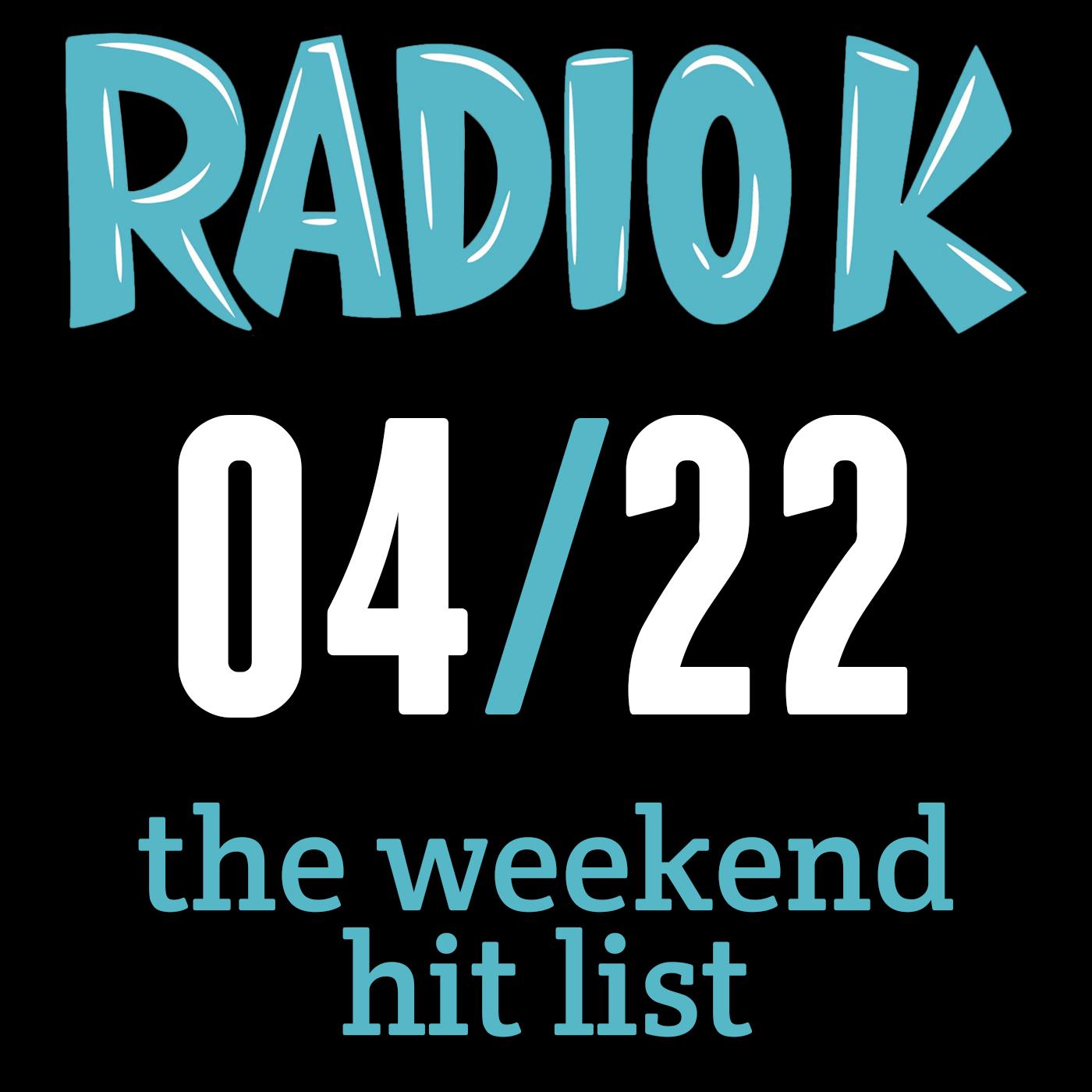 Weekend Hit List – 04/22/2016