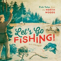 """Let's Go Fishing!""–it's a keeper!"
