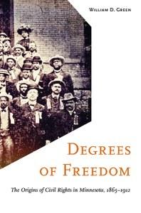 Augsburg Professor Bill Green Talks About Book Degrees of Freedom: The Origin of Civil Rights in Minnesota 1865-1912
