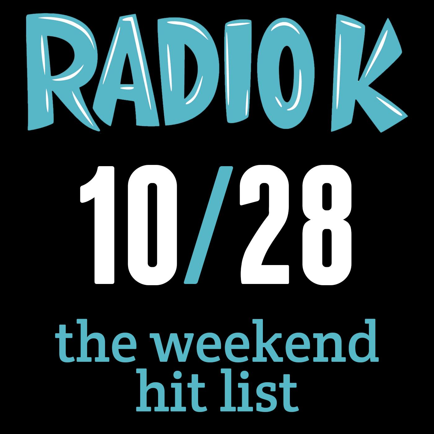 Weekend Hit List – 10/28/2016