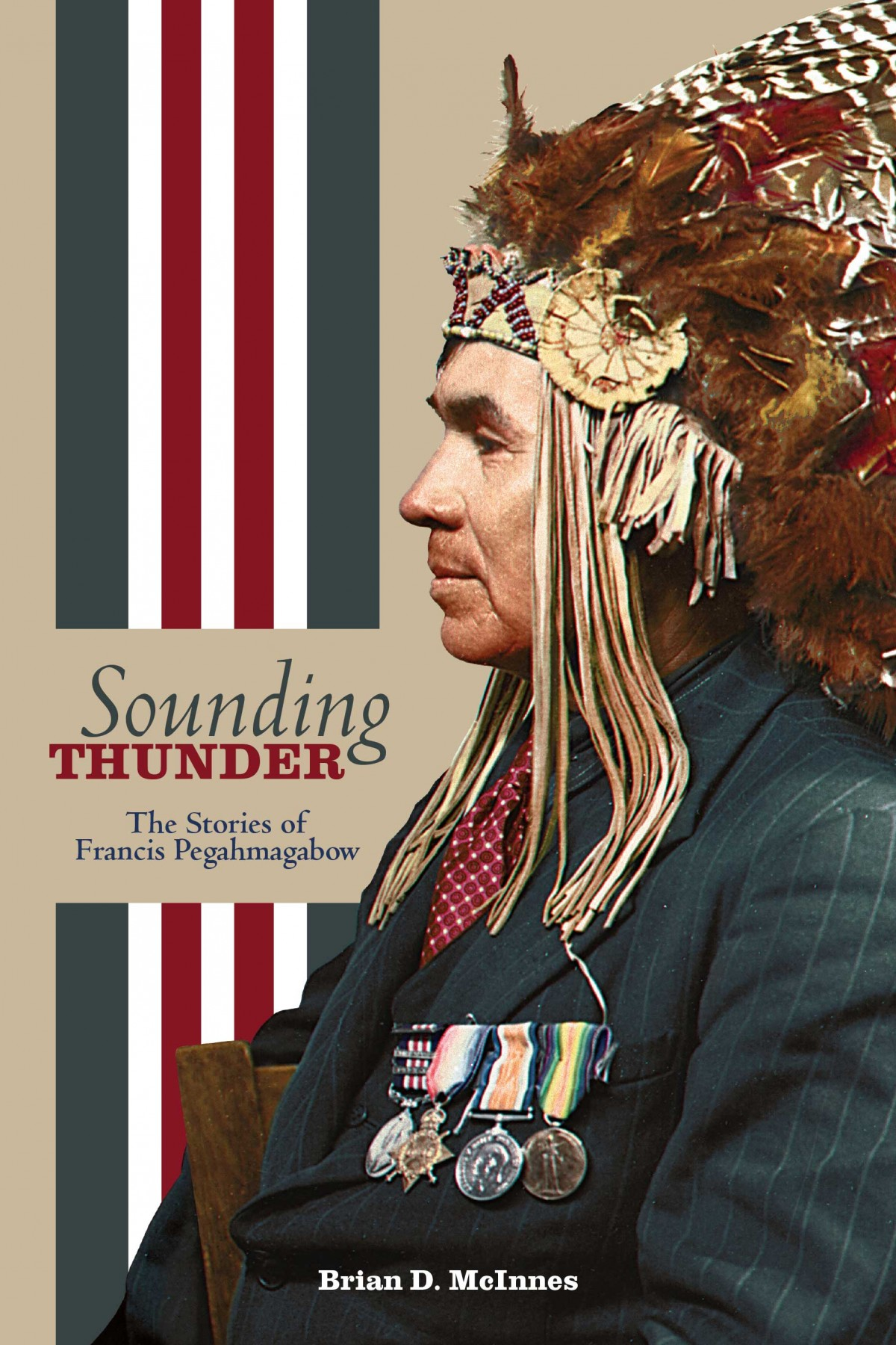 """""""Sounding Thunder: The Stories of Francis Pegahmagabow"""" by Dr. Brian McInnes (11/10/16)"""