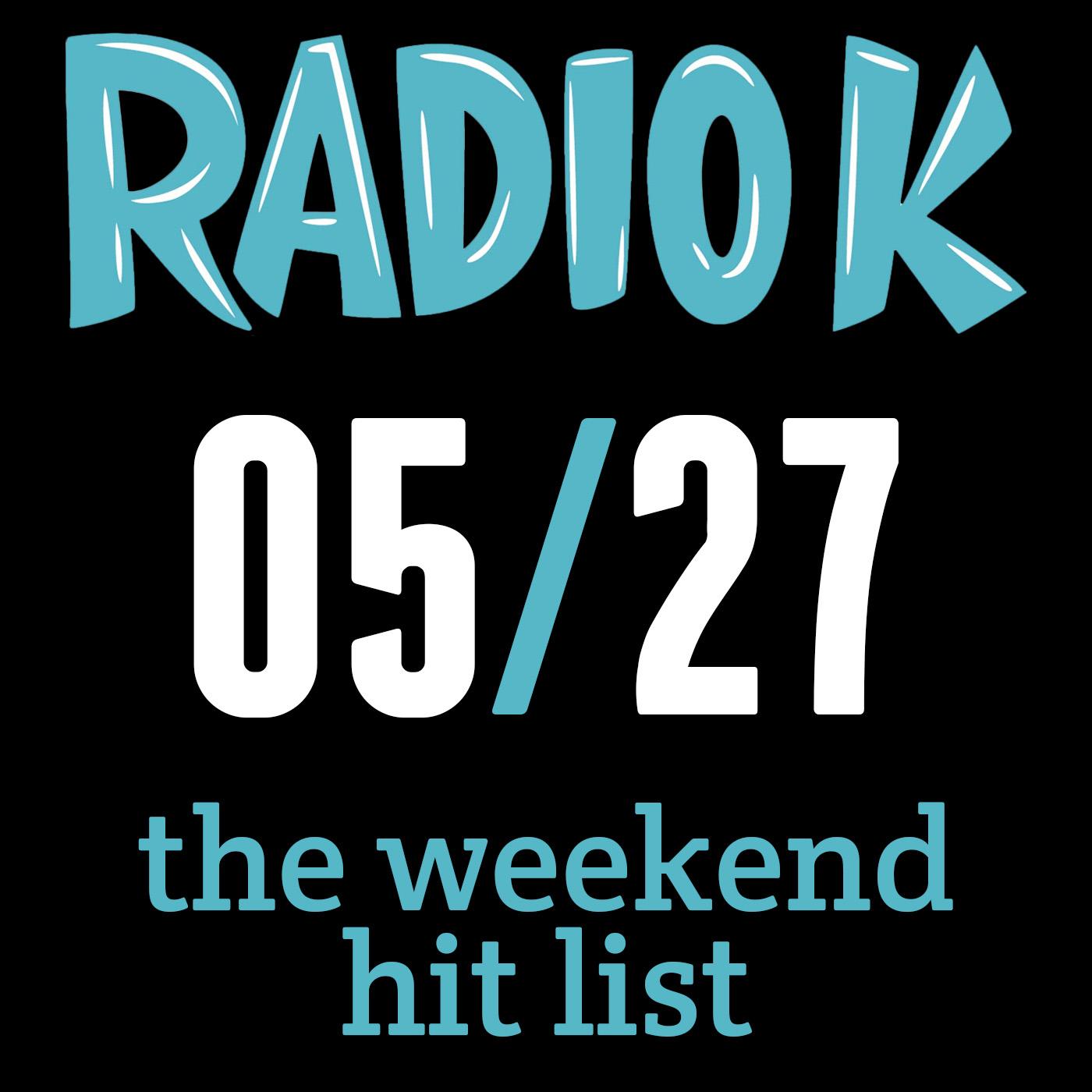 Weekend Hit List – 05/27/2016