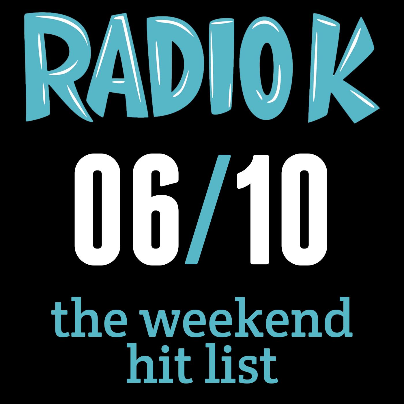 Weekend Hit List – 06/10/2016