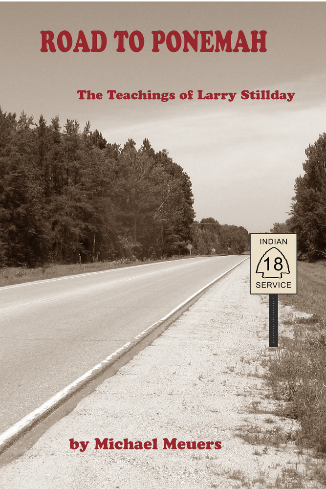 """Road to Ponemah: The Teachings of Larry Stillday"" by Michael Meuers  (2/9/17)"