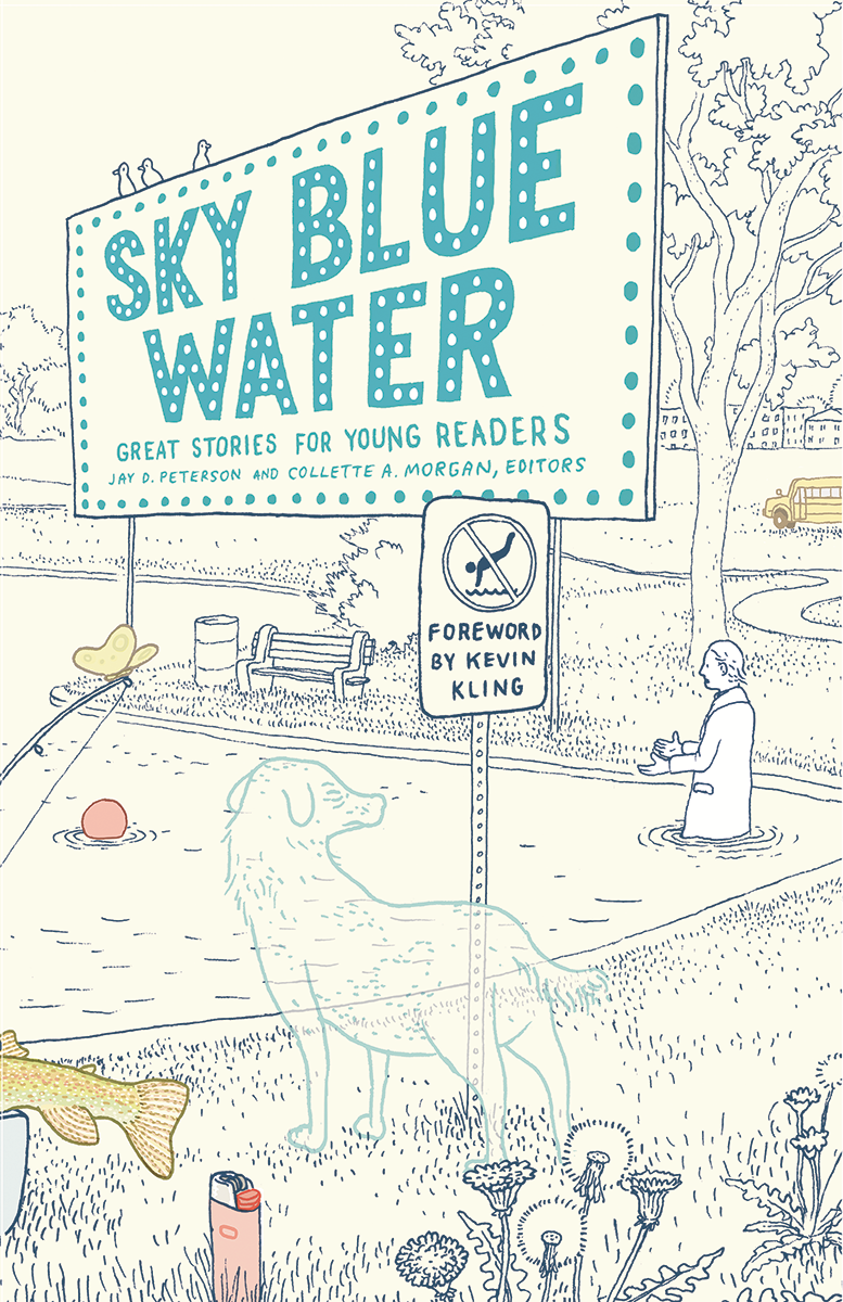 "MN Reads: ""Sky Blue Water"" edited by Jay D. Peterson and Collette A. Morgan (4-20-17)"