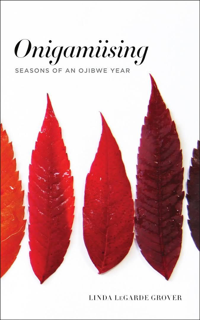 "MN Reads: ""Onigamiising Seasons of an Ojibwe Year"" by Linda LeGarde Grover (10-12-17)"