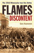 """Flames of Discontent"" tells story of 1916 miners' strike on the Iron Range"
