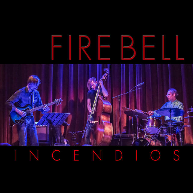 Fire Bell Turns Up the Heat at its CD Release Party April 14