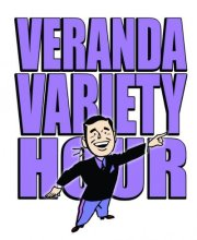 The Untold Story of the Veranda Variety Hour