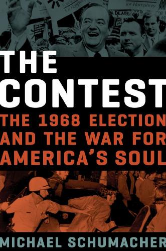 Michael Schumacher, The Contest: The 1968 Election and the War for America's Soul
