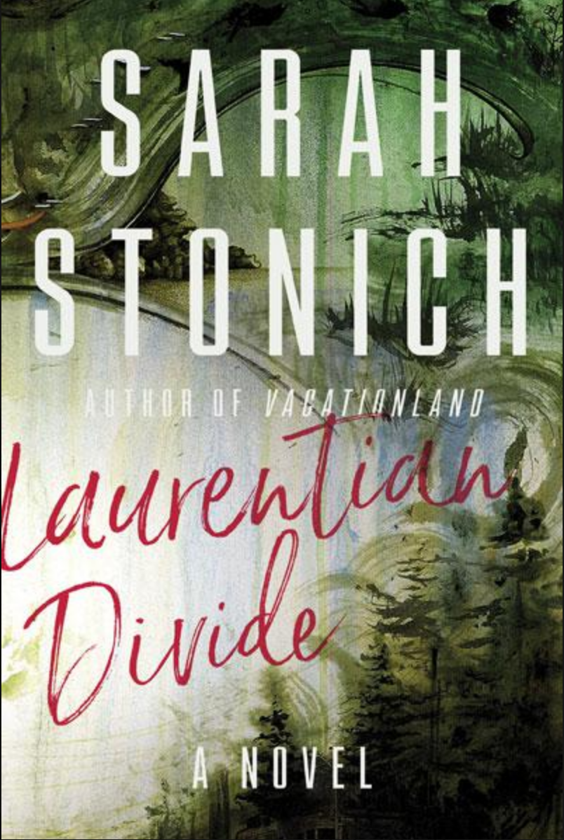 "MN Reads: ""Laurentian Divide"" by Sarah Stonich"