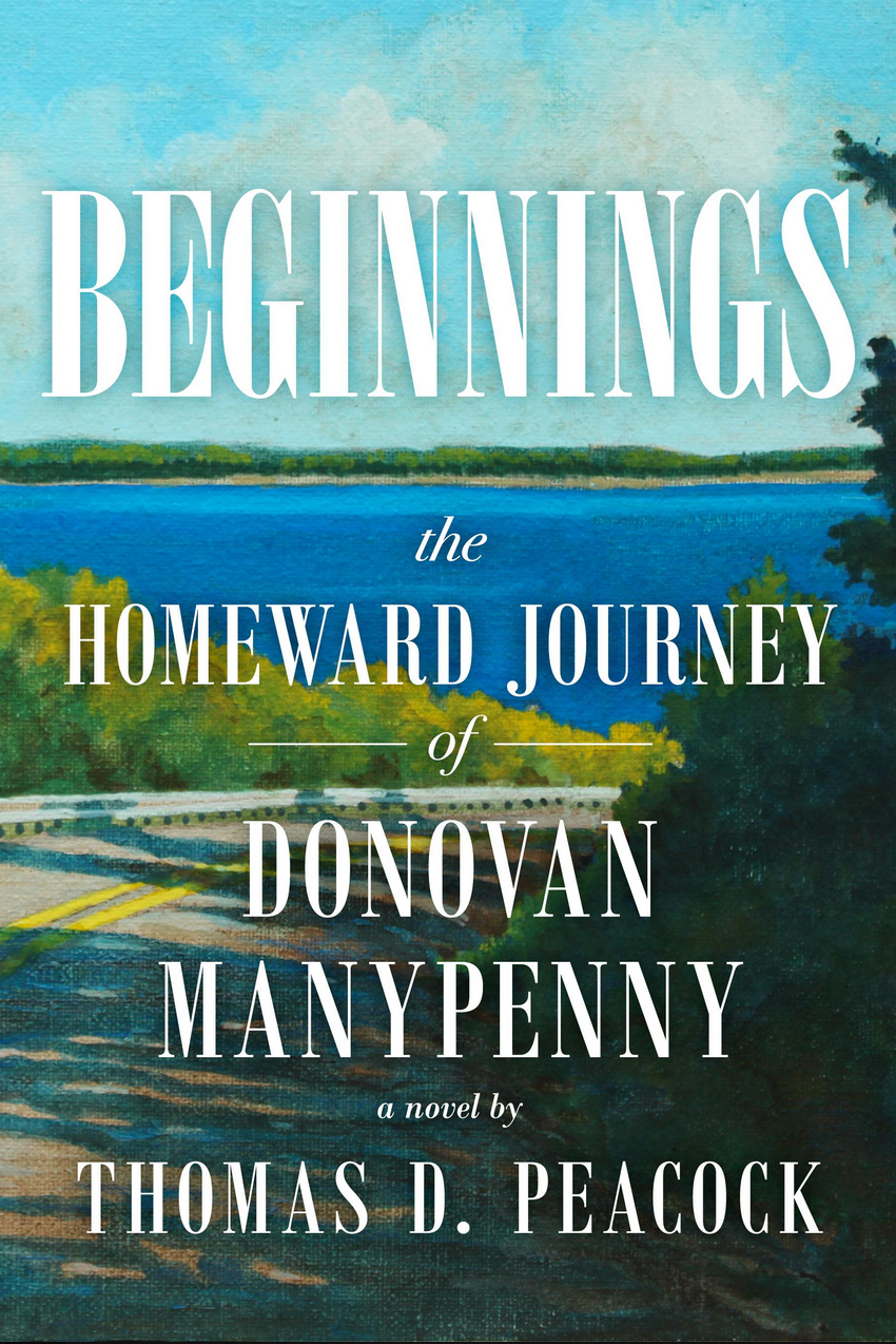 "MN Reads: ""Beginnings: the Homeward Journey of Donovan Manypenny"" by Thomas Peacock"
