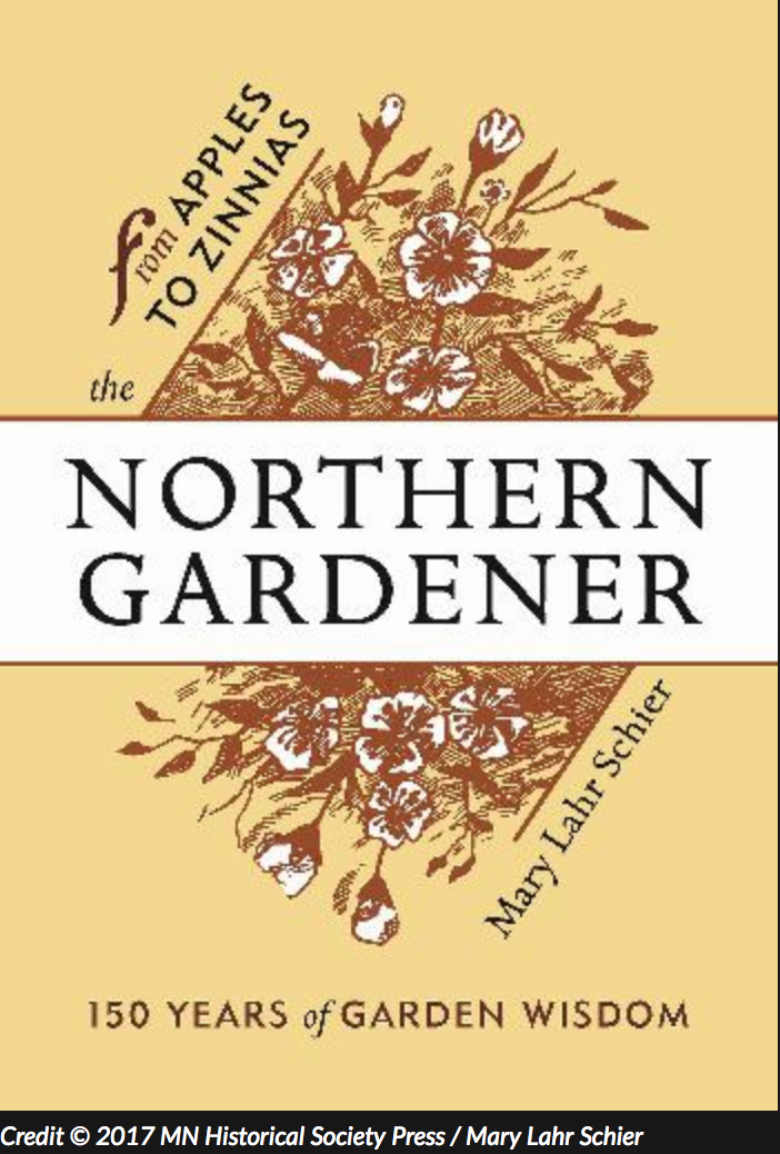 "MN Reads: Mary Schier, ""The Northern Gardener: From Apples to Zinnias: 150 Years of Garden Wisdom"""