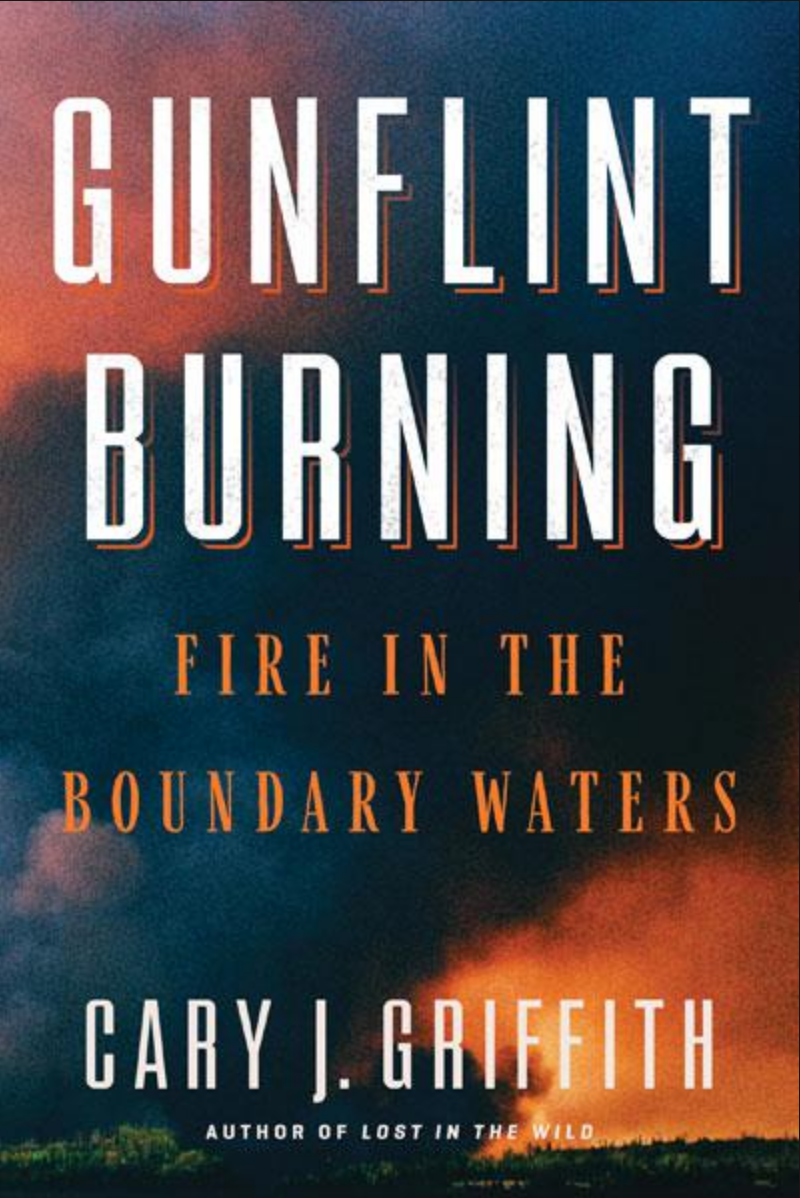 """MN Reads: """"Gunflint Burning"""" by Cary J. Griffith"""