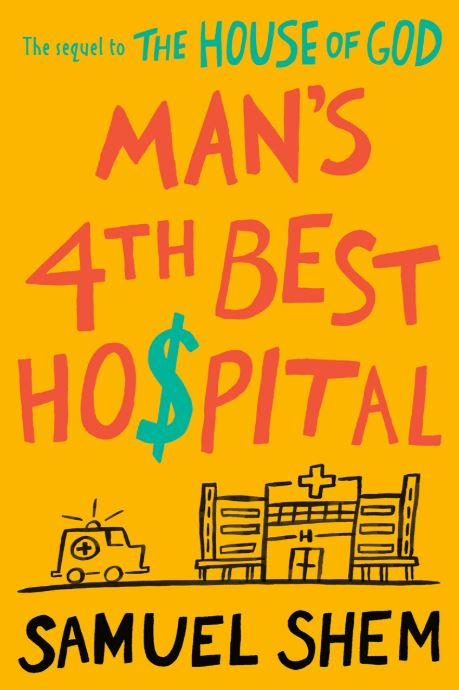 What We're Reading: Man's 4th Best Hospital: a novel by Samuel Shem