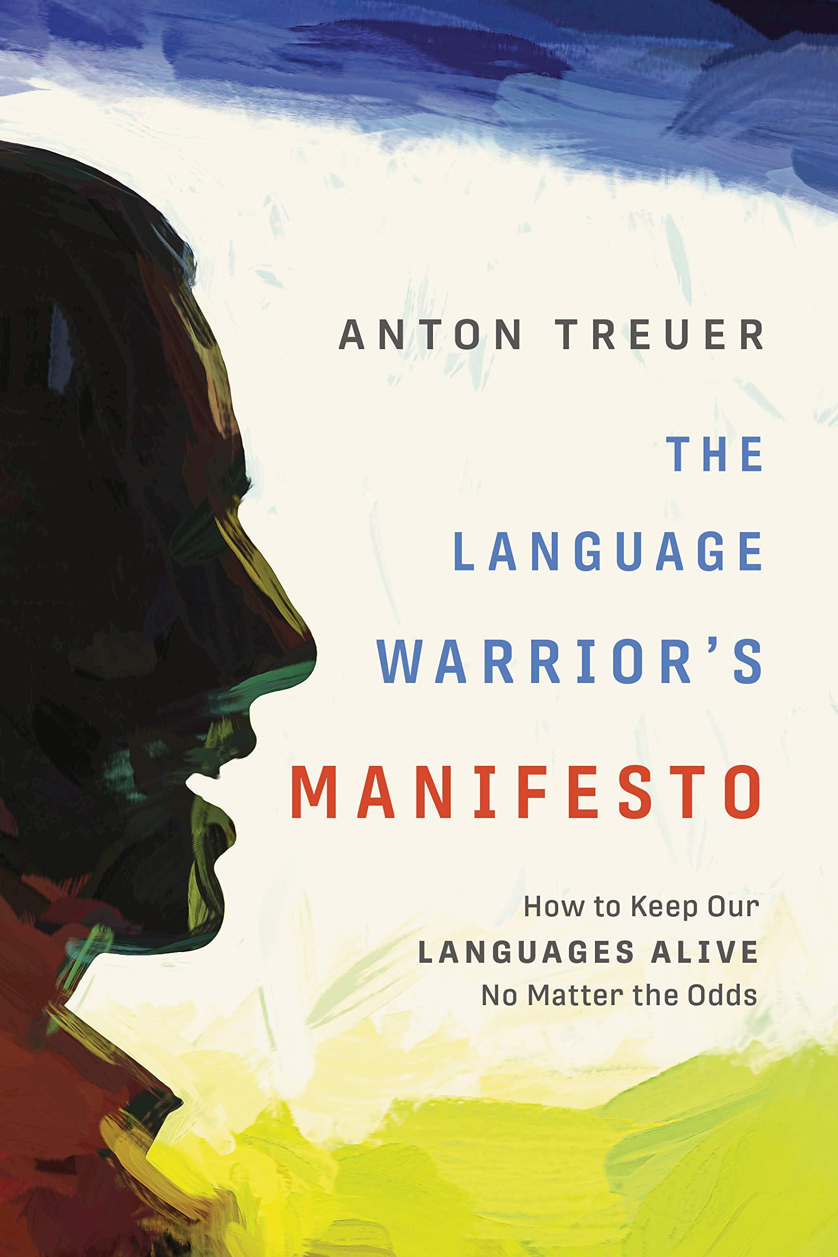 """MN Reads: """"The Language Warrior's Manifesto"""" by Anton Treuer"""