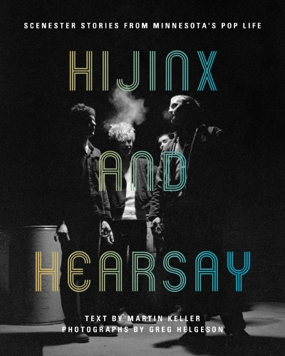 MN Reads: Hijinx and Hearsay – Scenster Stories from Minnesota's Pop Life