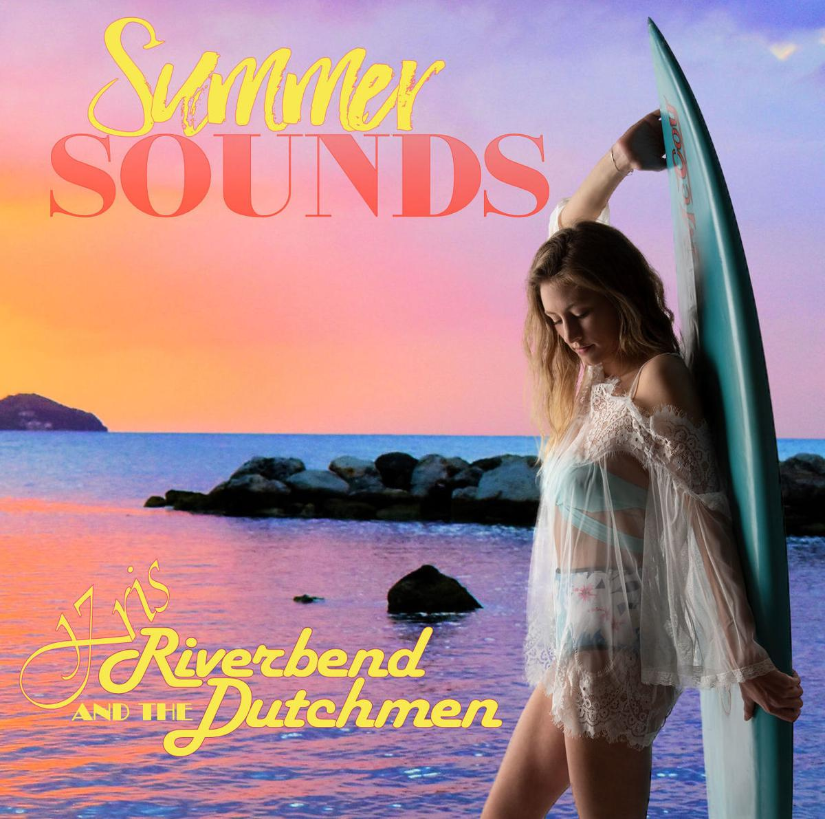 The Summer Sounds of Kris and the Riverbend Dutchmen