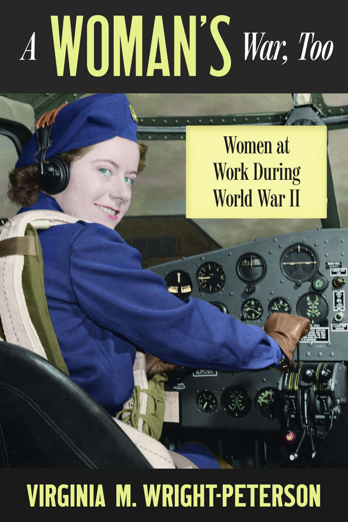 "MN Reads: ""A Woman's War, Too: Women at Work During World War II"" by Virginia Wright-Peterson"