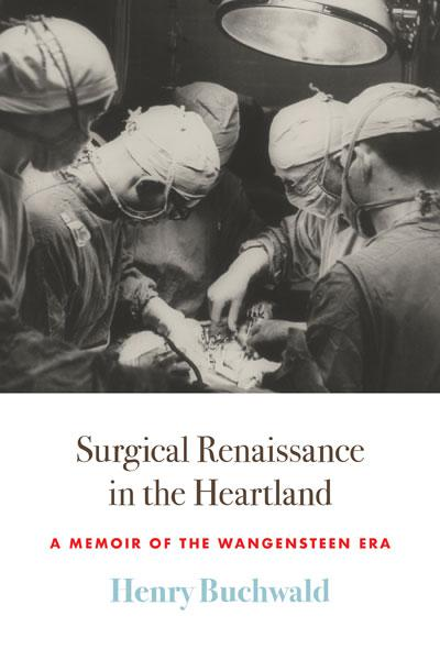 """MN Reads: """"Surgical Renaissance in the Heartland"""" by Henry Buchwald"""