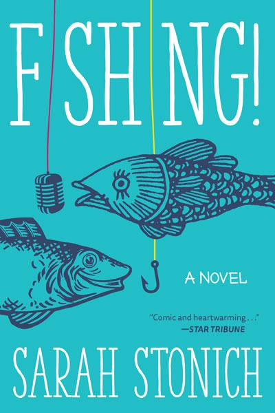 Author Sarah Stonich Discusses Fishing!