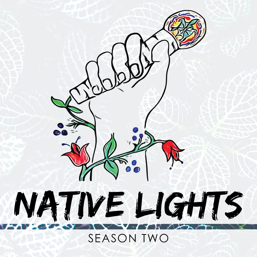 Native Lights – Special Edition: Visiting Vaccines with Dr. Mary Own and Briana Michels