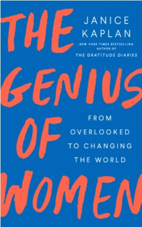 Paving the Way for Women in Janice Kaplan's The Genius of Women: From Overlooked to Changing the World