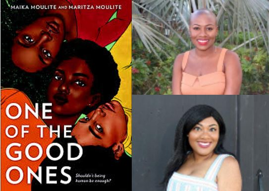 """Sister-writer Duo Maika and Maritza Moulite's Powerful Novel """"One of the Good Ones"""""""